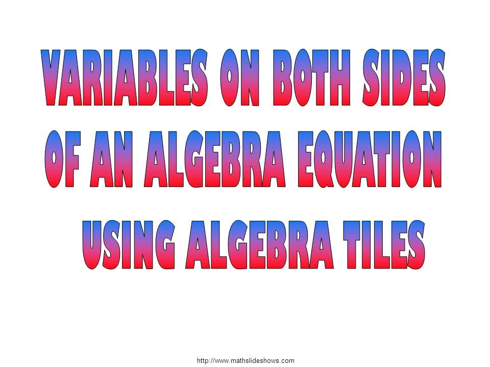 http://www.mathslideshows.com #18 + + x x x – Move the smaller number of xs to one side 2 = 2x - 2 +2 +2 4 = 2x = 2x + 2 = 4x – 2 x x 2x + 2 = 4x - 2 -2x -2x x – + + + + 2 2 2 = x
