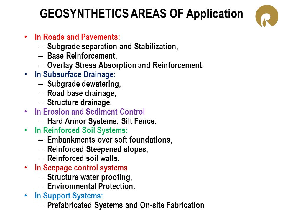 GEOSYNTHETICS AREAS OF Application In Roads and Pavements: – Subgrade separation and Stabilization, – Base Reinforcement, – Overlay Stress Absorption