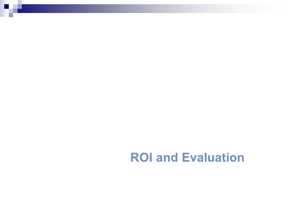 Return on Investment: Training and Development ROI and Evaluation