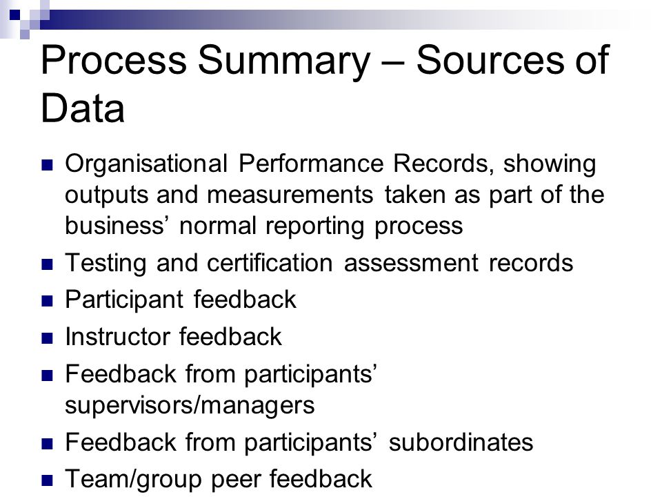 Process Summary – Sources of Data Organisational Performance Records, showing outputs and measurements taken as part of the business normal reporting