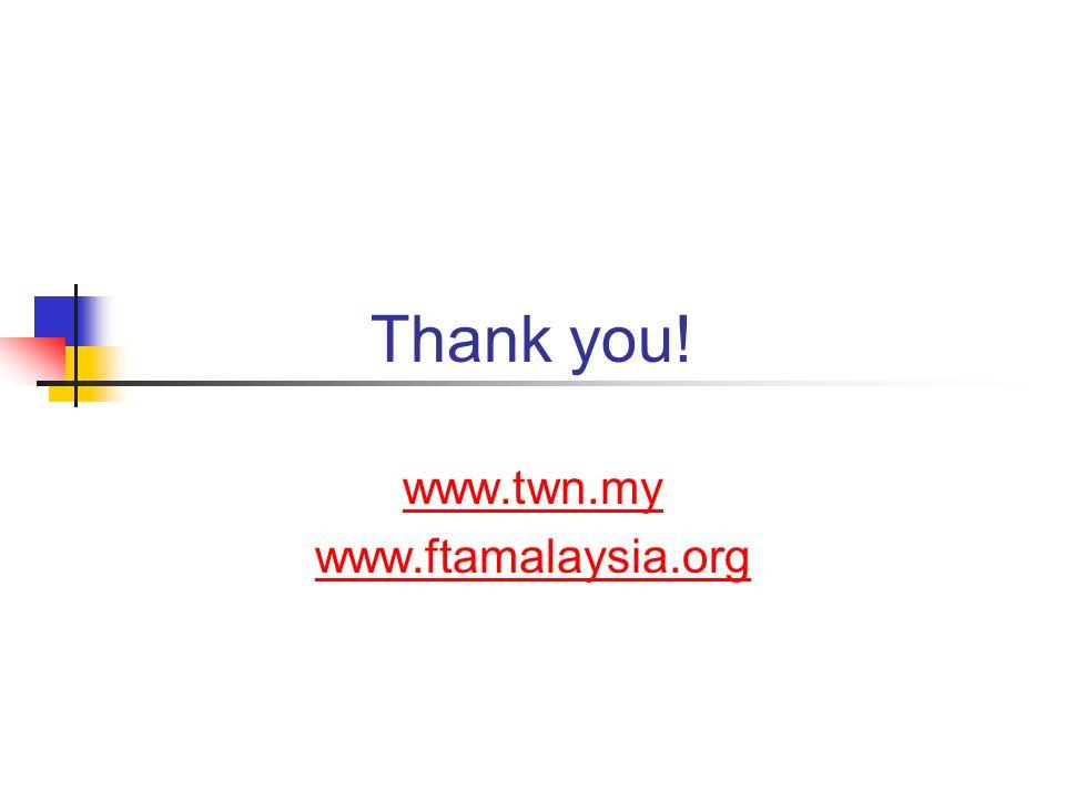 Thank you! www.twn.my www.ftamalaysia.org