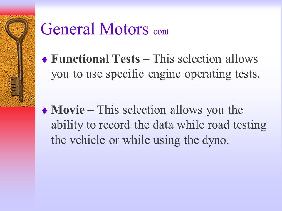 General Motors cont Functional Tests – This selection allows you to use specific engine operating tests. Movie – This selection allows you the ability