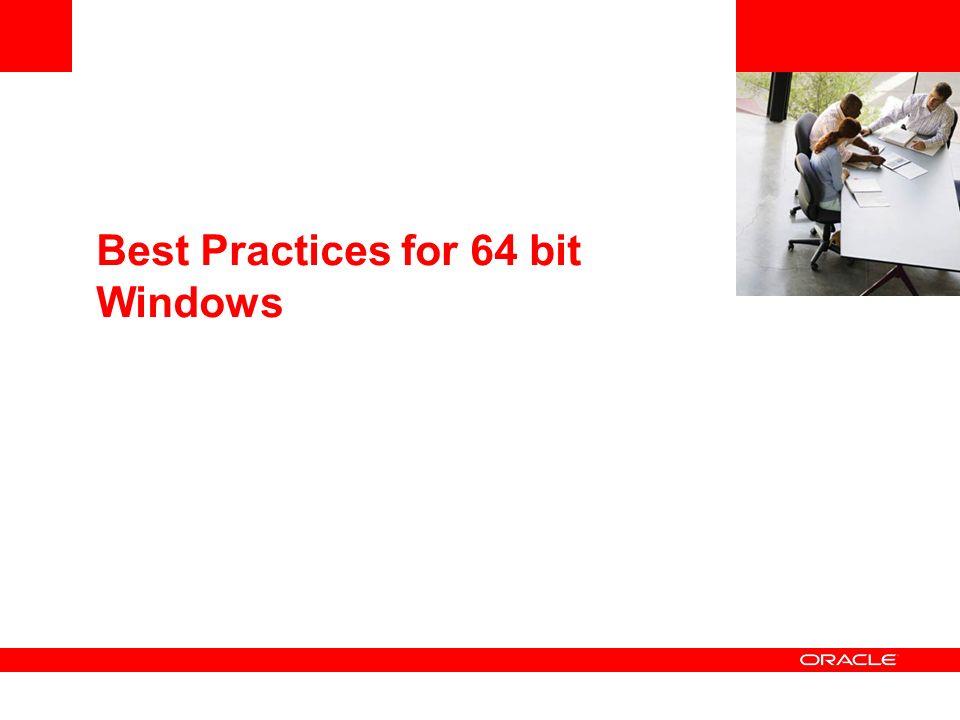 Best Practices for 64 bit Windows