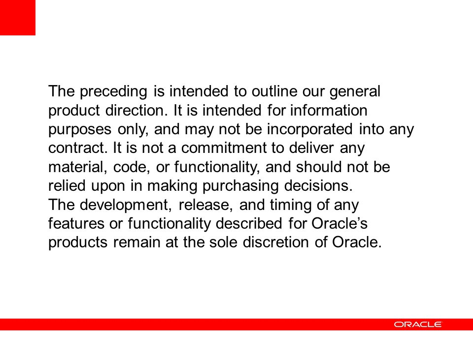 The preceding is intended to outline our general product direction. It is intended for information purposes only, and may not be incorporated into any