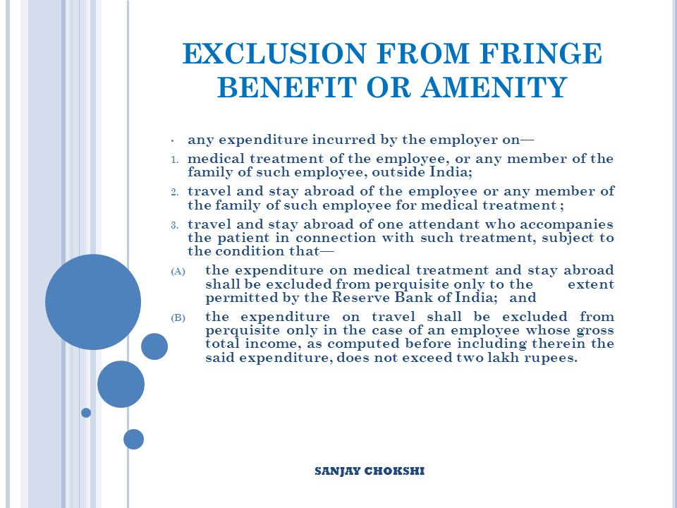 EXCLUSION FROM FRINGE BENEFIT OR AMENITY any expenditure incurred by the employer on 1.