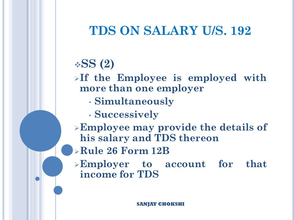 SECTION 17(2)– DEFINITION OF PERQUISITES INCLUDES The value of any benefit or amenity granted or provided free of cost or at a concessional rate in any of the following cases: To an employee director To an employee who is substantially interested in the company Employee whose salary per annum exceeds Rs.