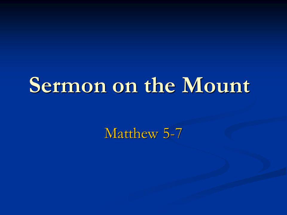 Sermon on the Mount Matthew 5-7