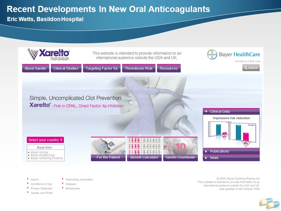 Recent Developments In New Oral Anticoagulants Eric Watts, Basildon Hospital