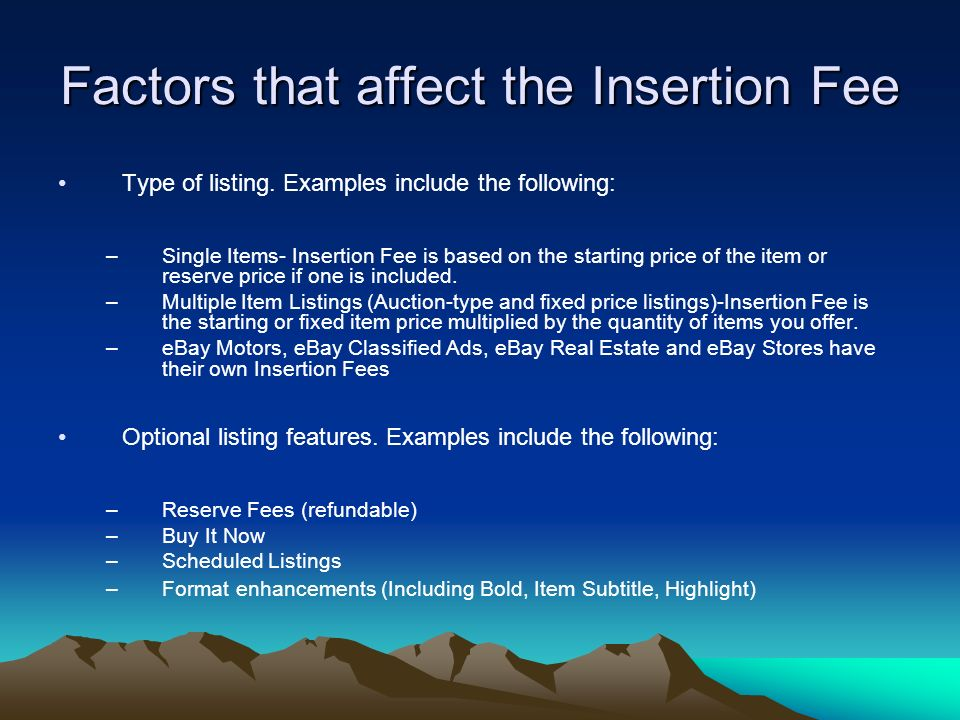 Factors that affect the Insertion Fee Type of listing.