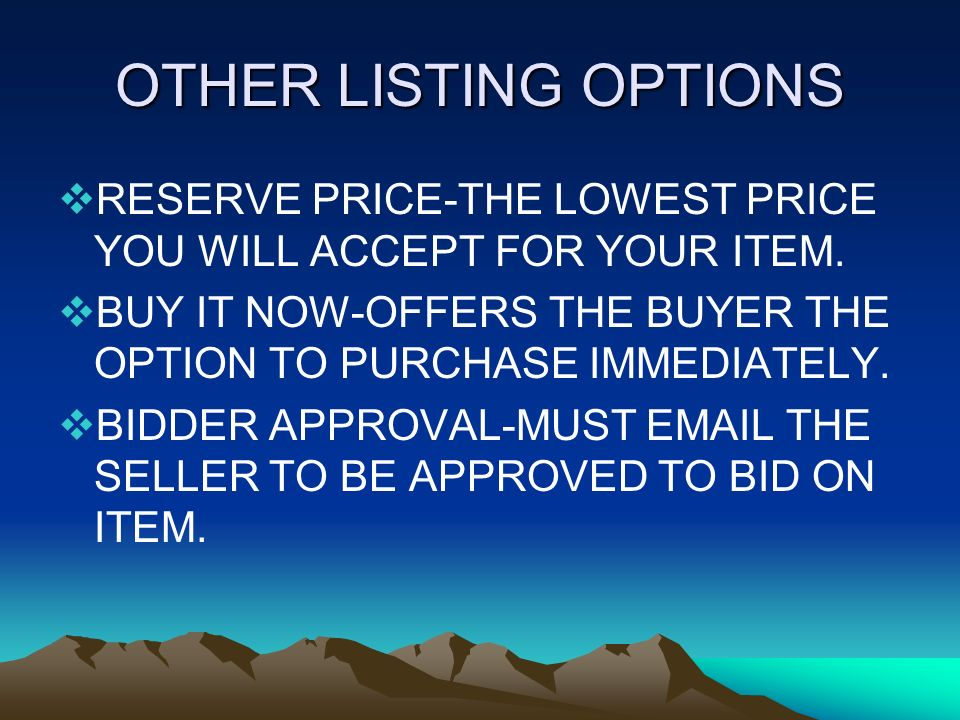 OTHER LISTING OPTIONS RESERVE PRICE-THE LOWEST PRICE YOU WILL ACCEPT FOR YOUR ITEM.