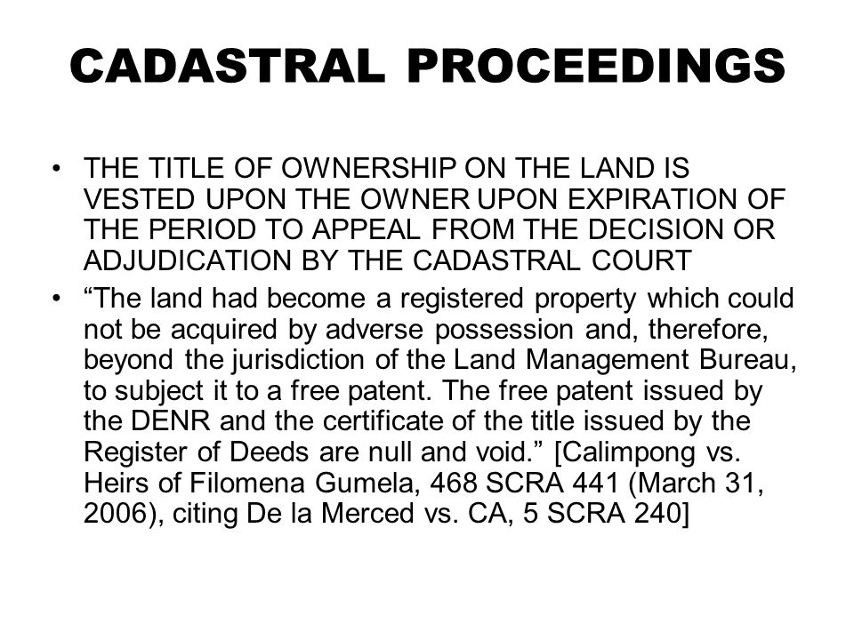 CADASTRAL PROCEEDINGS THE TITLE OF OWNERSHIP ON THE LAND IS VESTED UPON THE OWNER UPON EXPIRATION OF THE PERIOD TO APPEAL FROM THE DECISION OR ADJUDIC
