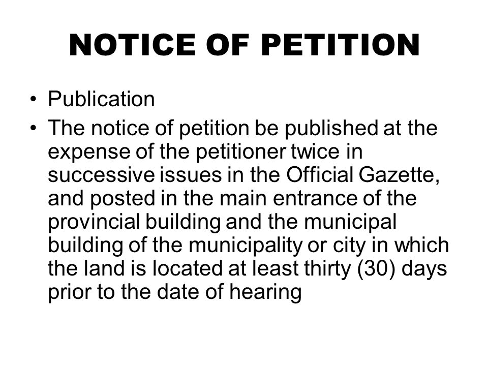 NOTICE OF PETITION Publication The notice of petition be published at the expense of the petitioner twice in successive issues in the Official Gazette