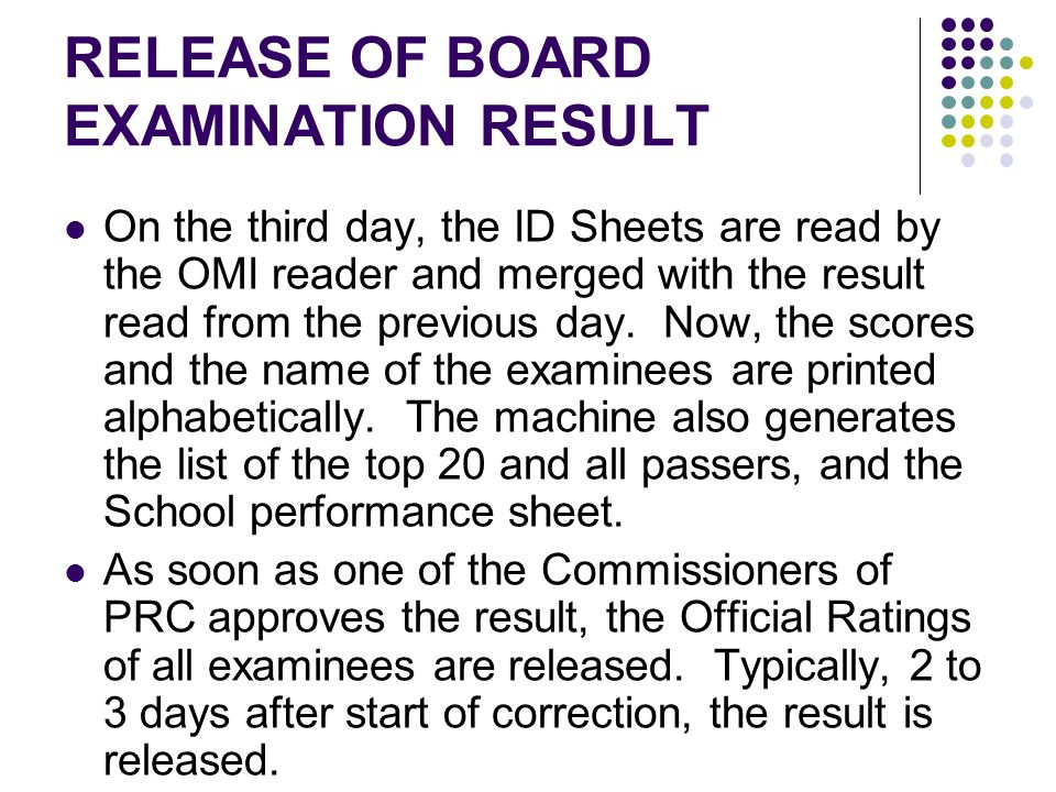RELEASE OF BOARD EXAMINATION RESULT On the third day, the ID Sheets are read by the OMI reader and merged with the result read from the previous day.
