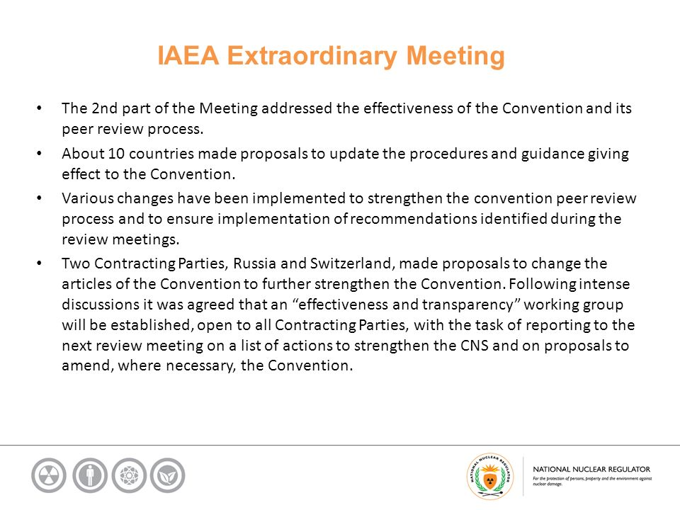 IAEA Extraordinary Meeting The 2nd part of the Meeting addressed the effectiveness of the Convention and its peer review process.