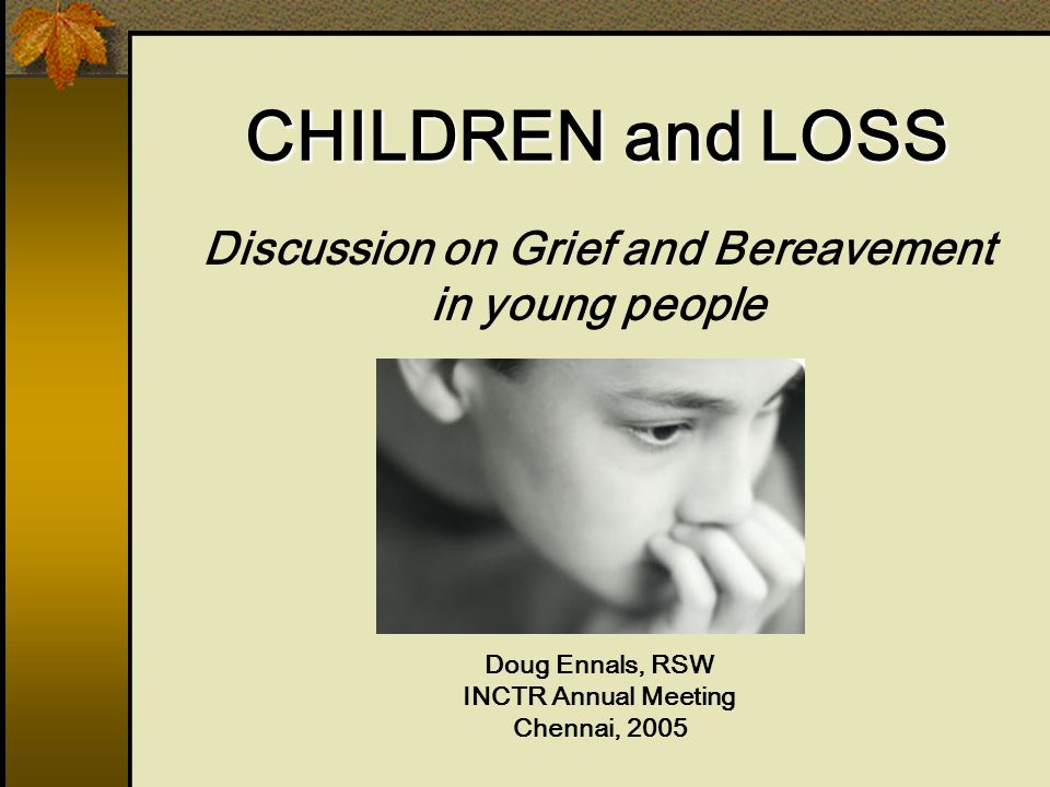 Developmental Considerations Developing a better understanding of cause and effect Detect feelings of others Building capacity for expressive language May have many questions and a need for detailed information Children
