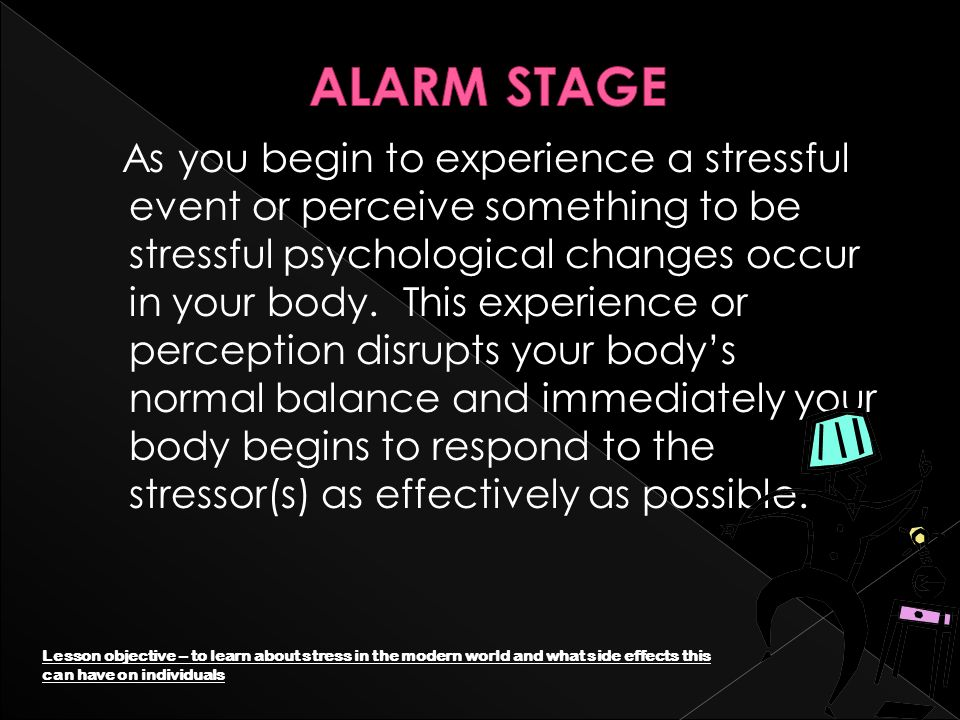 As you begin to experience a stressful event or perceive something to be stressful psychological changes occur in your body.