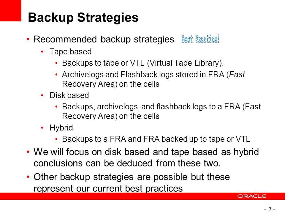 – 8 – Backup Strategy Considerations Tape based Media server connection to existing IB network Longer data retention Disk based Faster recovery options Less expensive if no existing tape infrastructure Tape and Disk based cell configuration With Data Guard, all cells used for both DATA and FRA thereby making full cell bandwidth available Without Data Guard, cells isolated for DATA and FRA Choose the strategy that best fits your requirements and existing infrastructure.