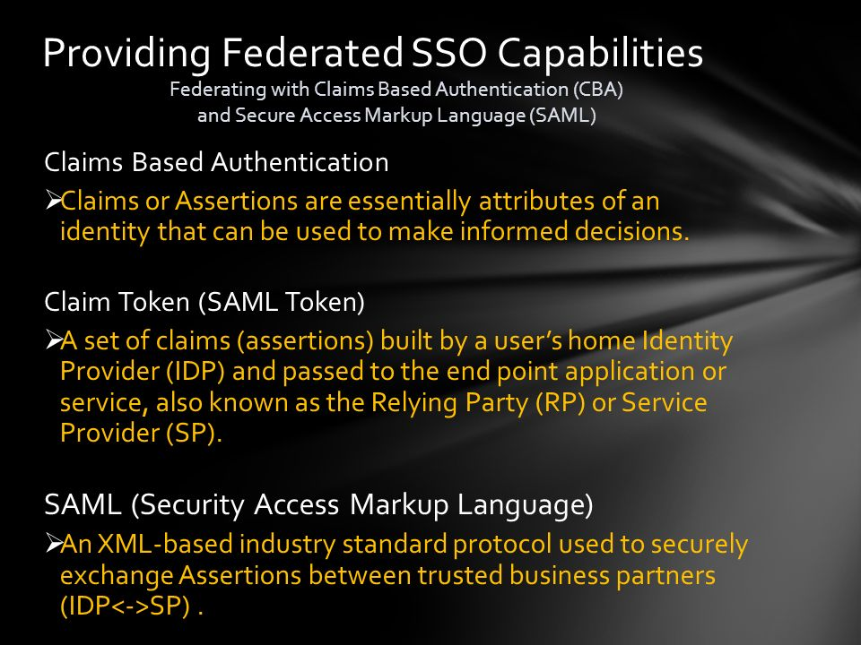 Claims Based Authentication Claims or Assertions are essentially attributes of an identity that can be used to make informed decisions. Claim Token (S