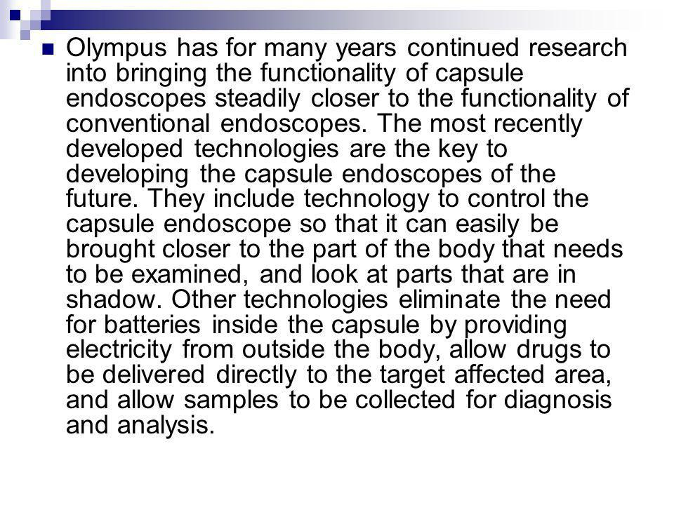 Olympus has for many years continued research into bringing the functionality of capsule endoscopes steadily closer to the functionality of convention