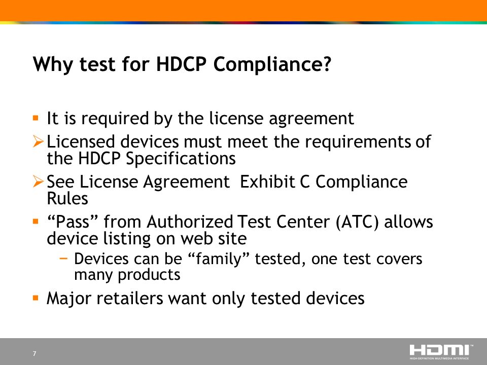 7 Why test for HDCP Compliance.