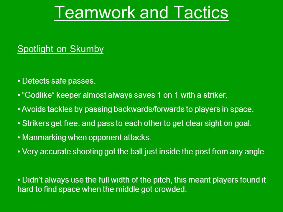 Teamwork and Tactics Spotlight on Skumby Detects safe passes.