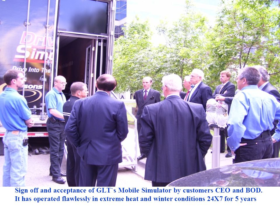 Sign off and acceptance of GLT`s Mobile Simulator by customers CEO and BOD.
