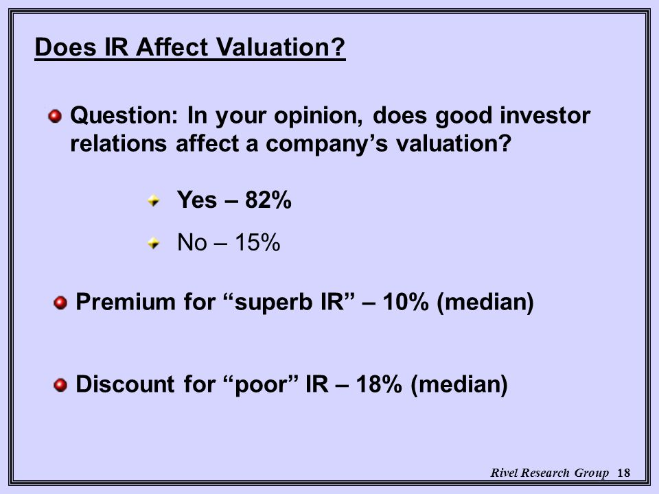 Rivel Research Group 18 Does IR Affect Valuation.