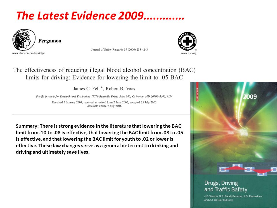 Summary: There is strong evidence in the literature that lowering the BAC limit from.10 to.08 is effective, that lowering the BAC limit from.08 to.05