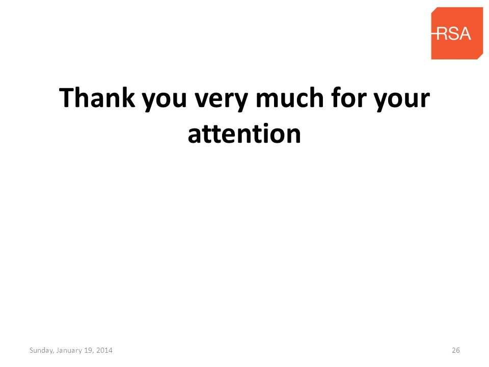Thank you very much for your attention Sunday, January 19, 201426