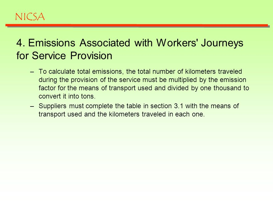 4. Emissions Associated with Workers' Journeys for Service Provision –To calculate total emissions, the total number of kilometers traveled during the