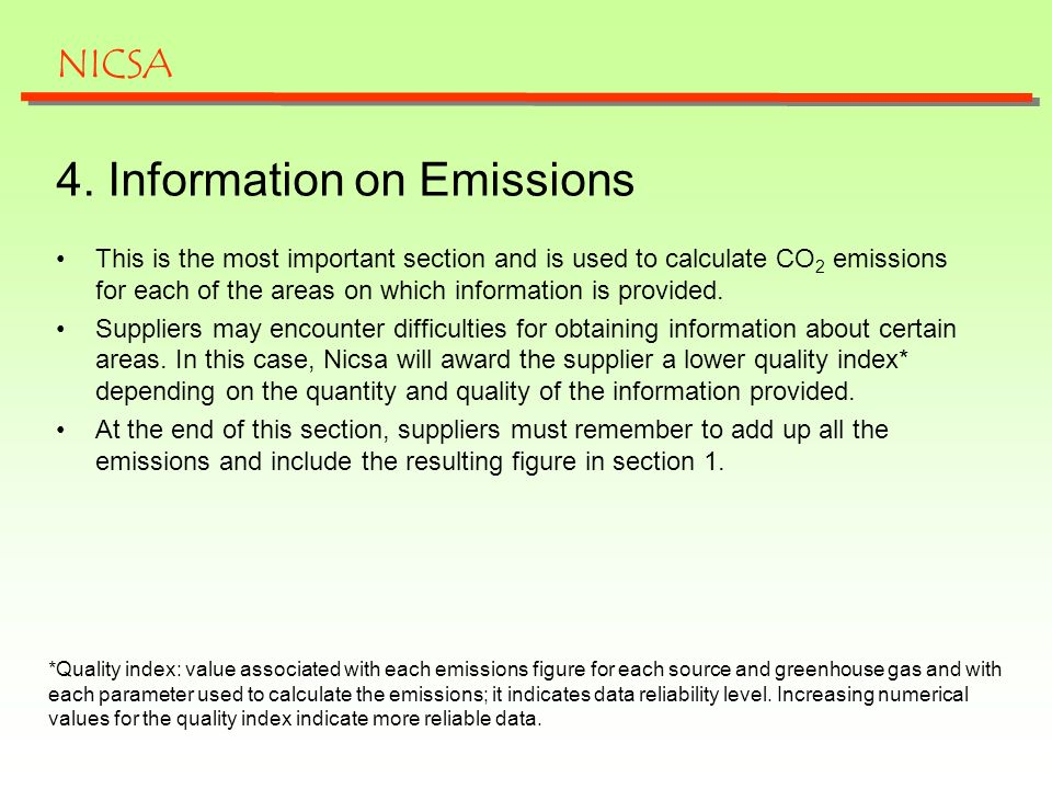 Fuel consumption x Net calorific value Combustion greenhouse gases include CO 2 and, to a lesser extent, CH 4 and N 2 O.