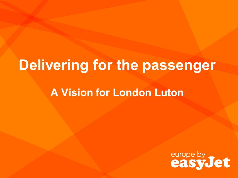 Delivering for the passenger A Vision for London Luton