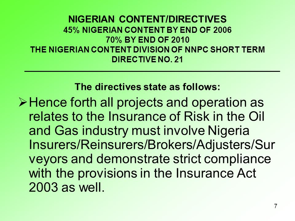 7 NIGERIAN CONTENT/DIRECTIVES 45% NIGERIAN CONTENT BY END OF % BY END OF 2010 THE NIGERIAN CONTENT DIVISION OF NNPC SHORT TERM DIRECTIVE NO.