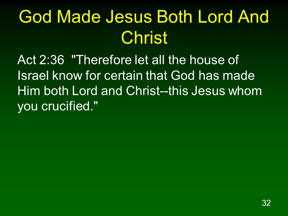 32 God Made Jesus Both Lord And Christ Act 2:36