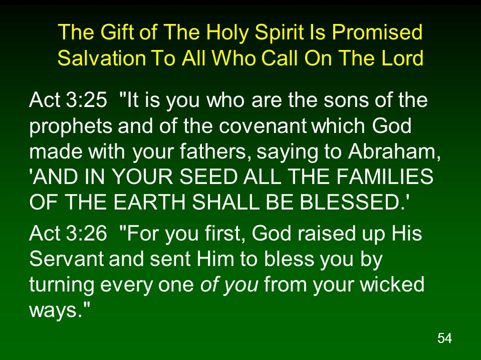 54 The Gift of The Holy Spirit Is Promised Salvation To All Who Call On The Lord Act 3:25