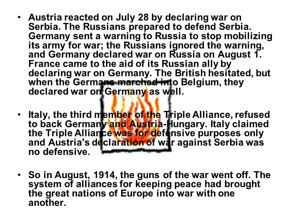 Austria reacted on July 28 by declaring war on Serbia.