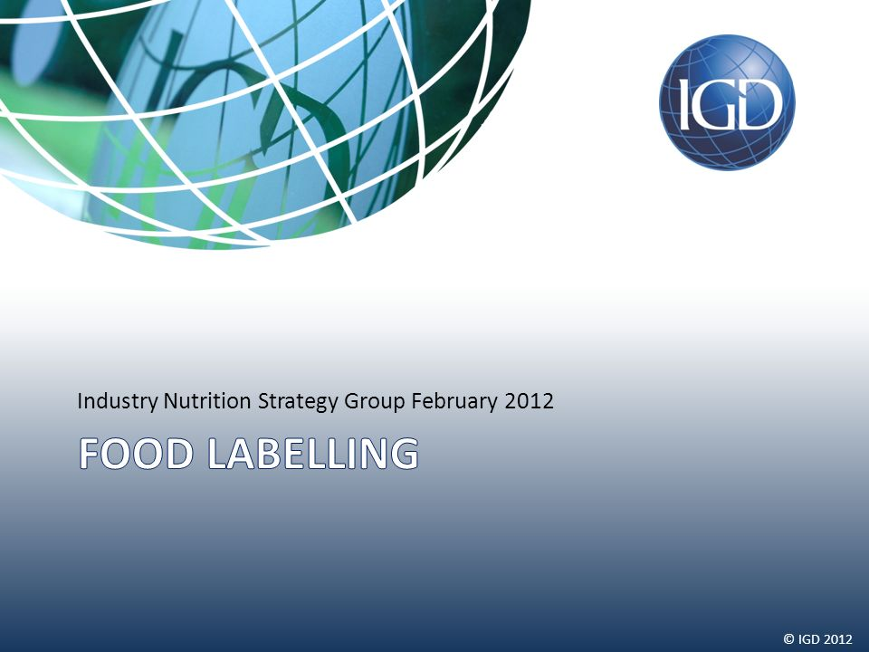 © IGD 2012 Industry Nutrition Strategy Group February 2012