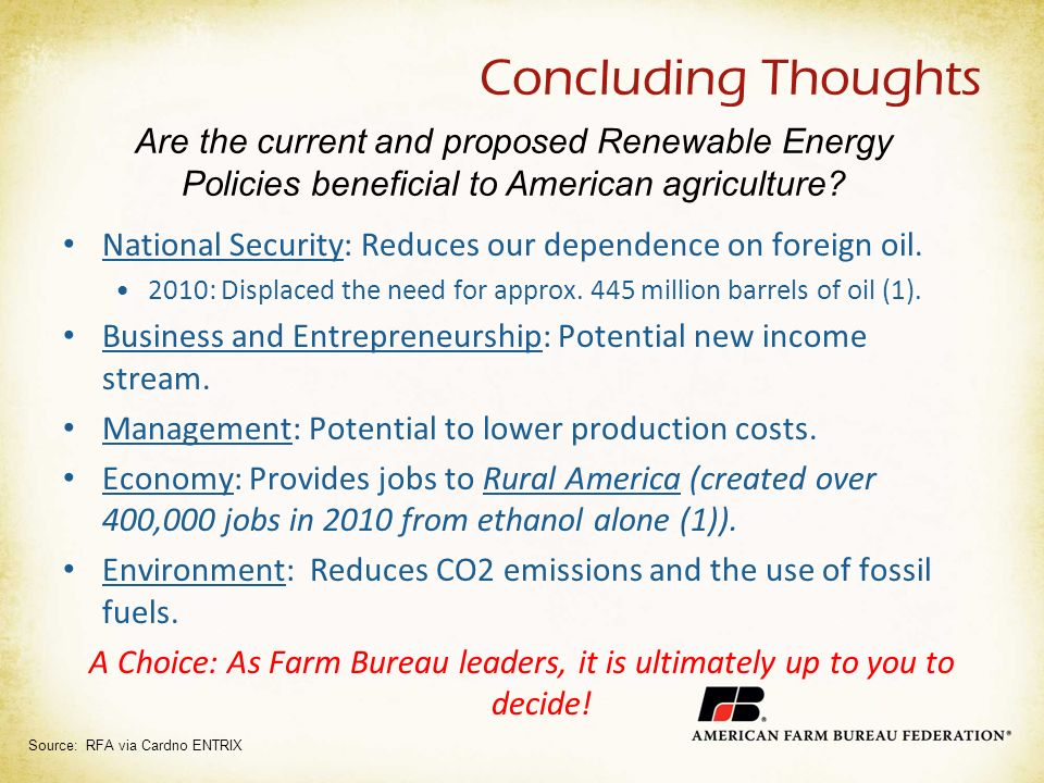 Concluding Thoughts National Security: Reduces our dependence on foreign oil.