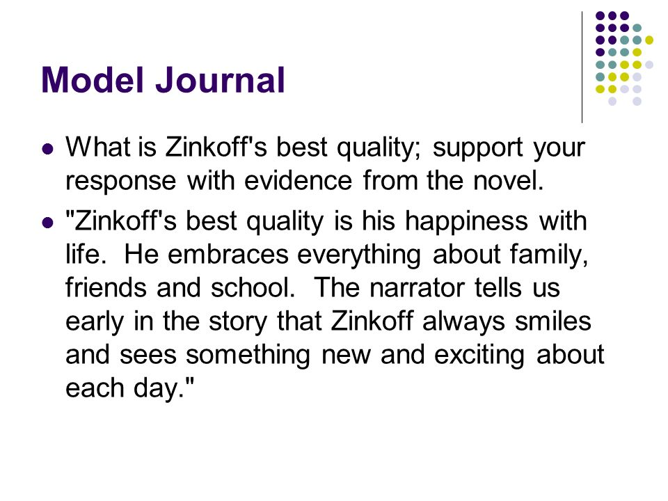 Model Journal What is Zinkoff s best quality; support your response with evidence from the novel.