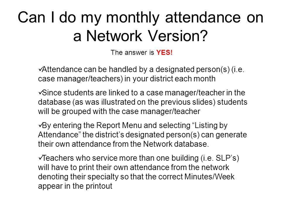 Can I do my monthly attendance on a Network Version.