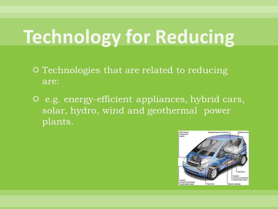 Technologies that are related to reducing are: e.g.