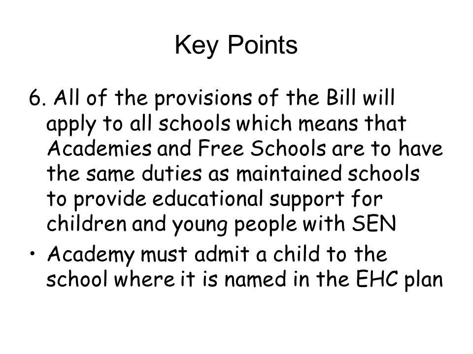 Key Points 7. Schools must still have an SEN Co-ordinator
