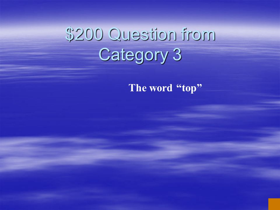 $100 Answer from Category 3 What is long o vowel sound