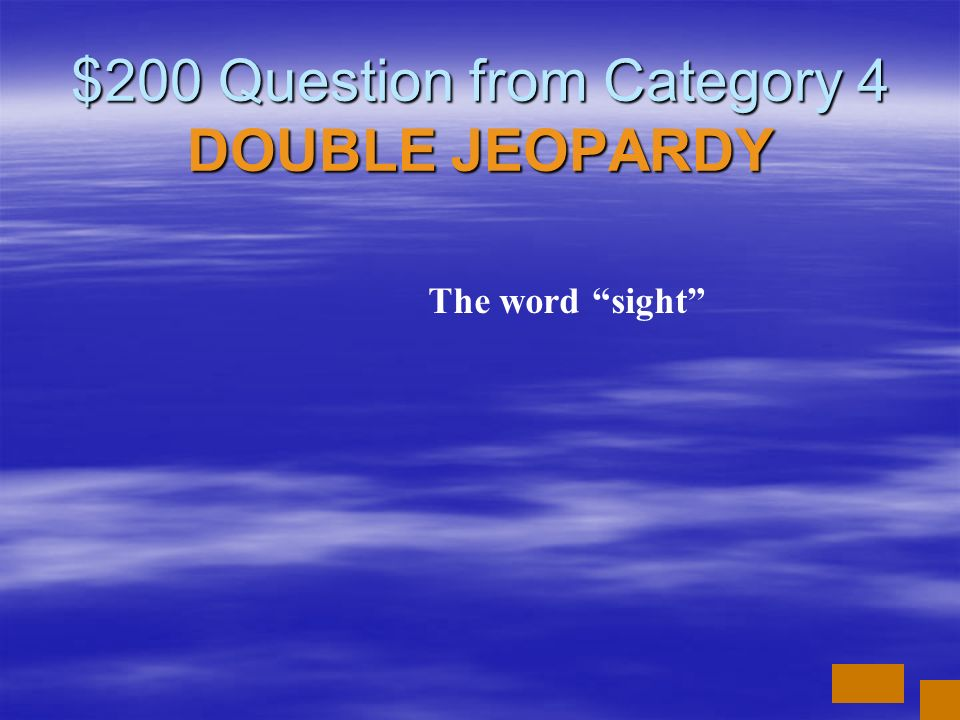$100 Answer from Category 4 What is short i vowel sound