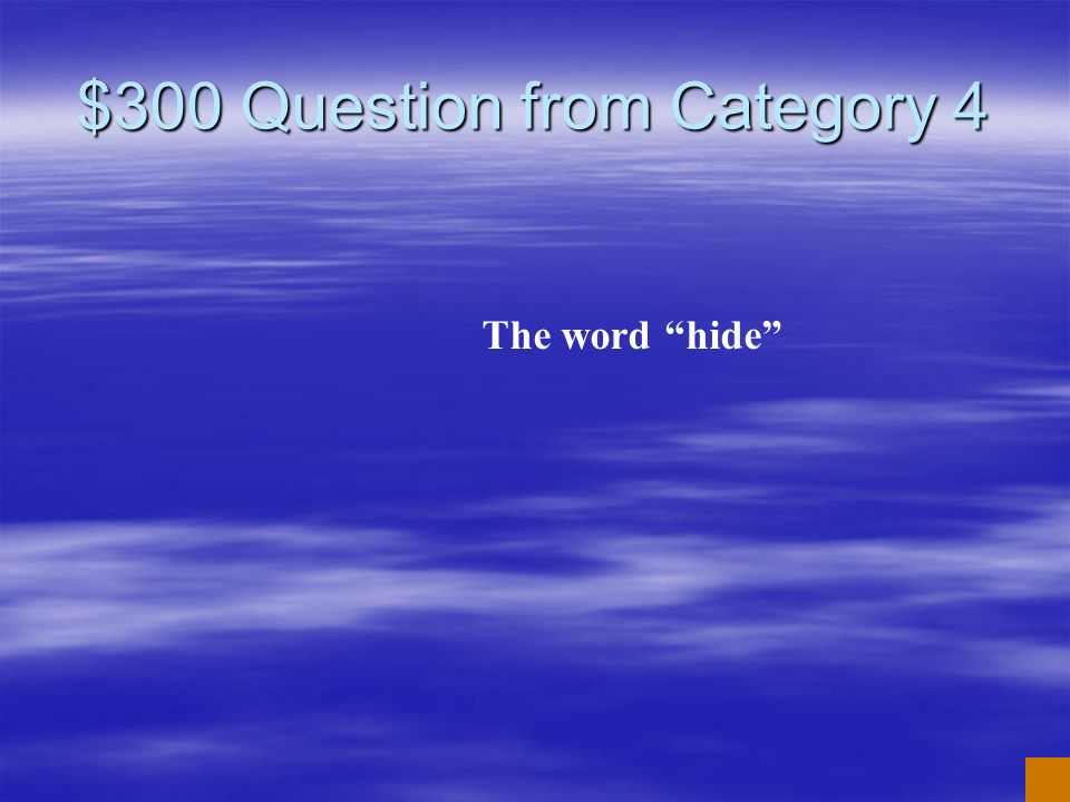 $200 Answer from Category 4 What is long i vowel sound
