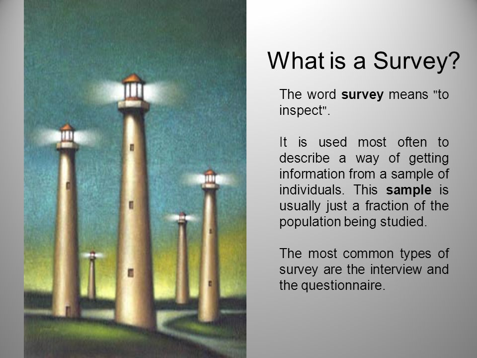 What is a Survey? The word survey means