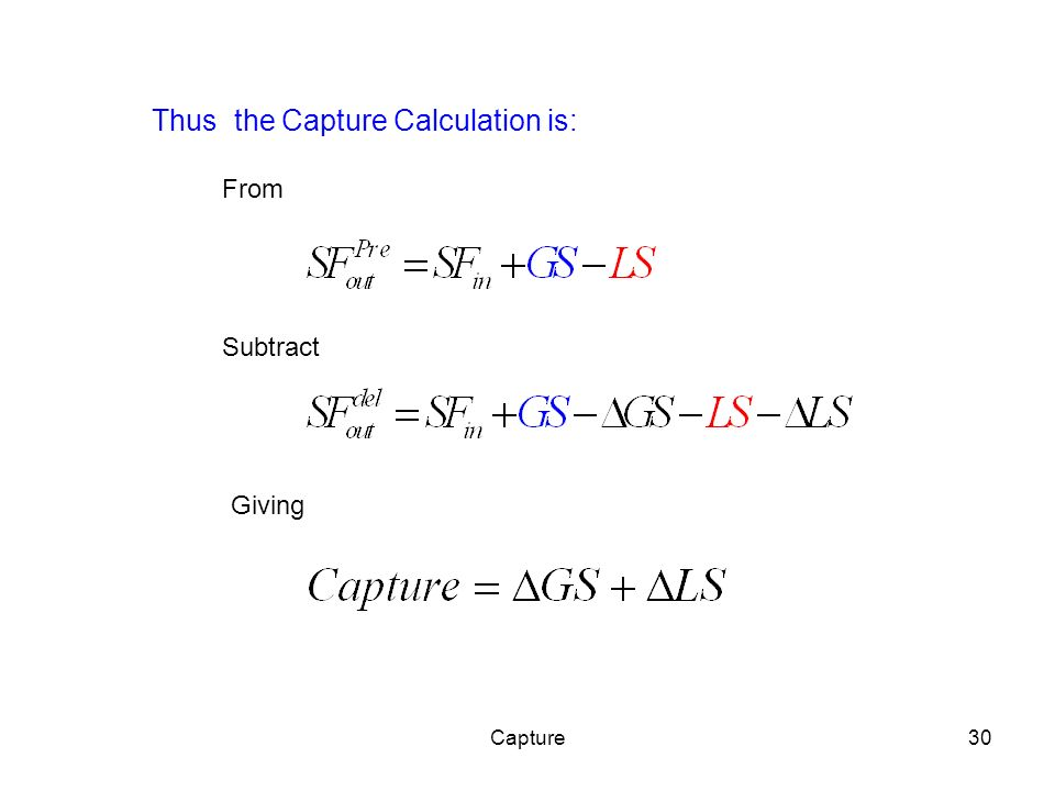 Capture30 Thus the Capture Calculation is: From Subtract Giving