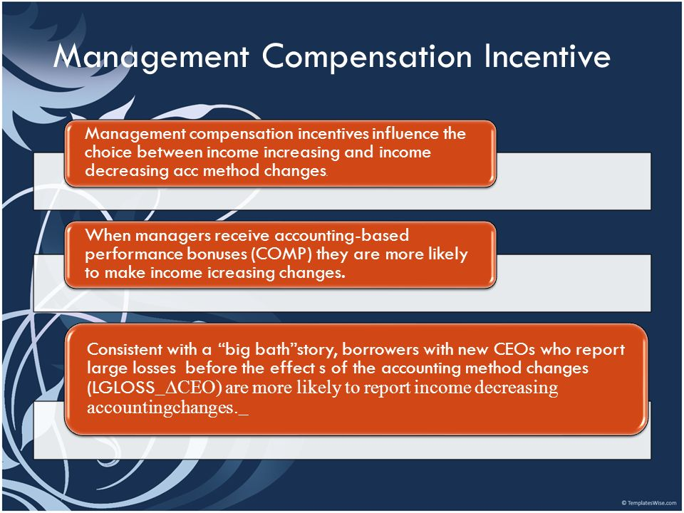 Management Compensation Incentive Management compensation incentives influence the choice between income increasing and income decreasing acc method c