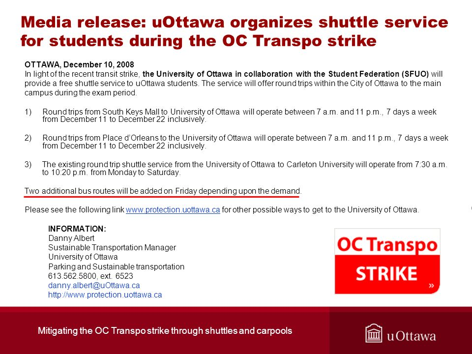 OTTAWA, December 10, 2008 In light of the recent transit strike, the University of Ottawa in collaboration with the Student Federation (SFUO) will pro