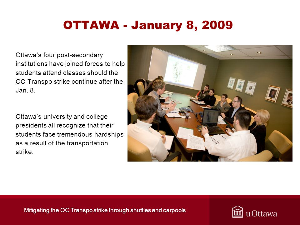 OTTAWA - January 8, 2009 Ottawas four post-secondary institutions have joined forces to help students attend classes should the OC Transpo strike cont